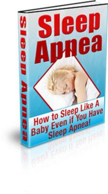 Product picture Sleep Apnea - How to Sleep Like A Baby